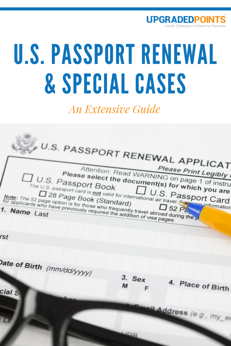 The Ultimate Guide to US Passport Renewals & Special Cases [2019]