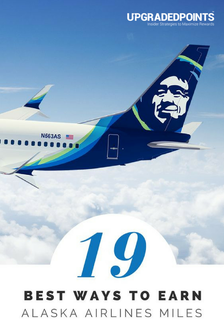 19 Best Ways To Earn Lots Of Alaska Airlines Mileage Plan