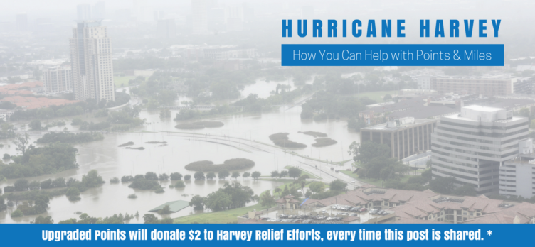 Upgraded Points, Hurricane Harvey Relief Efforts