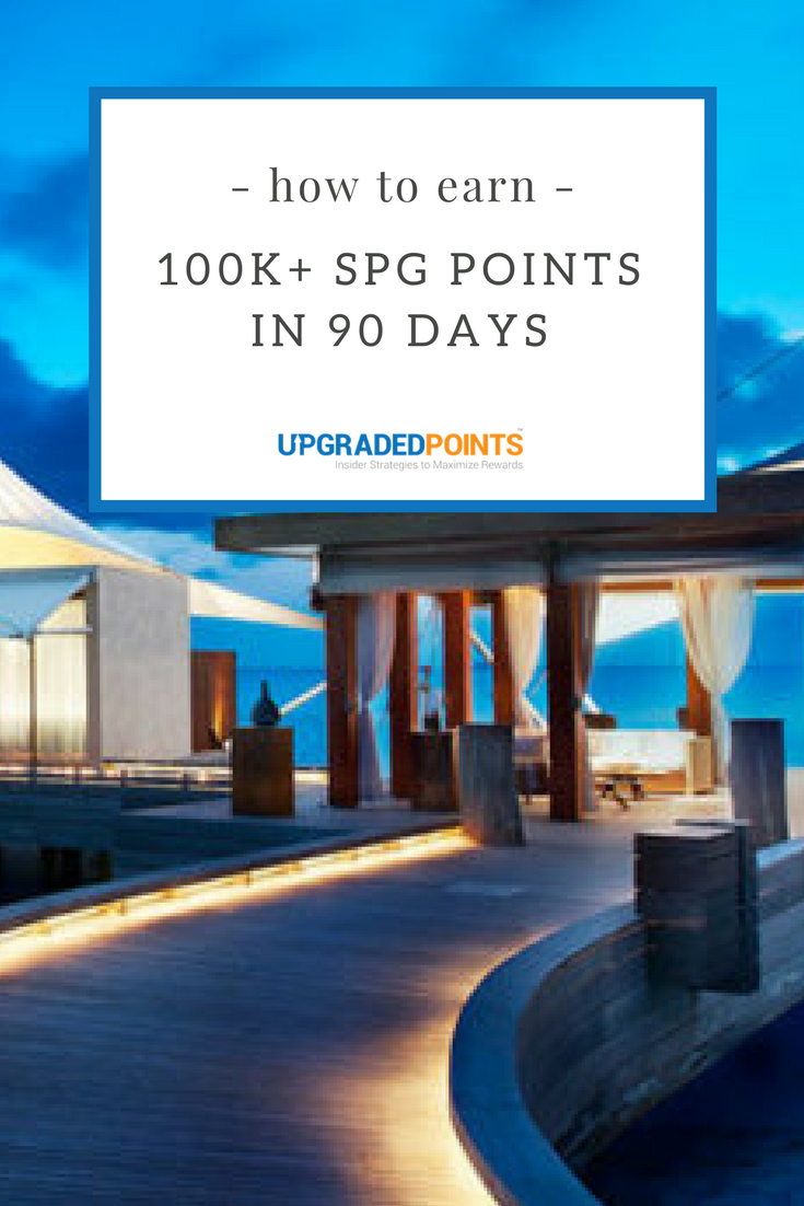 100K SPG Points in 90 Days