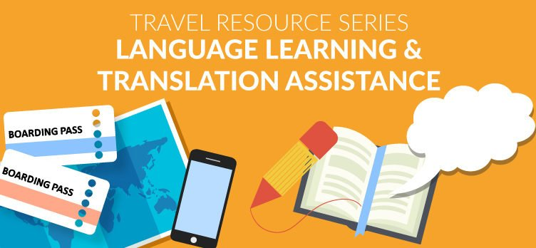 Travel Resource Series - Language Learning & Translation Assistance