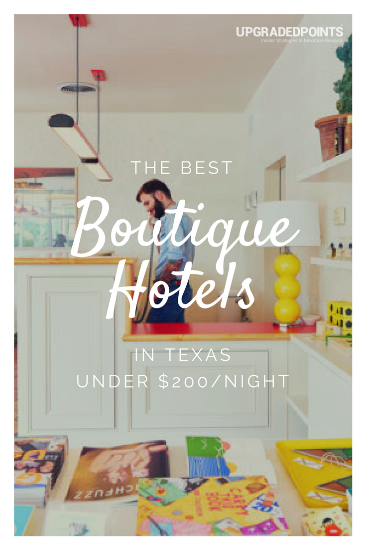 13 best boutique hotels in texas for under 200 per night for Best boutique hotels in us
