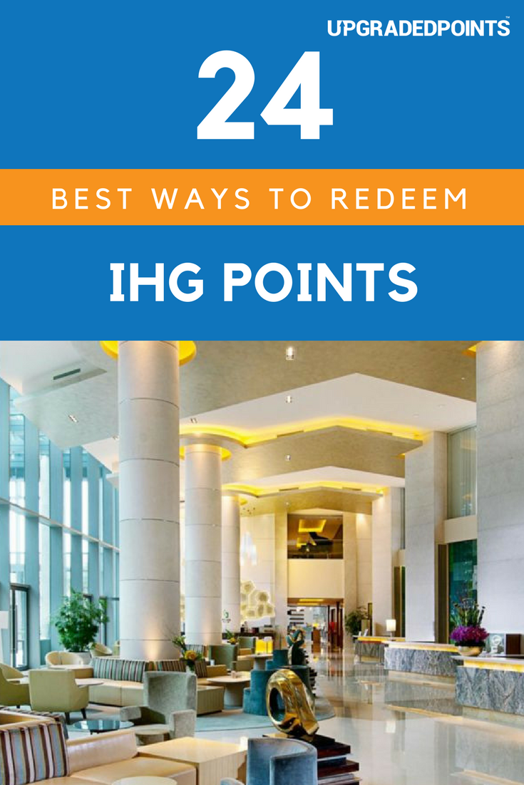 27 Best Ways To Redeem IHG Points [2019 Update]