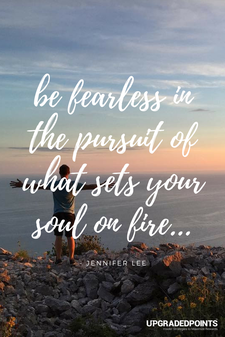 Upgraded Points, Best Travel Quotes - Be Fearless