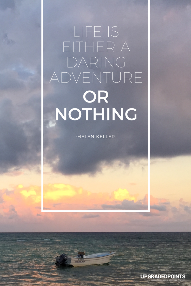 Upgraded Points, Best Travel Quotes - Life is Either A Daring Adventure...