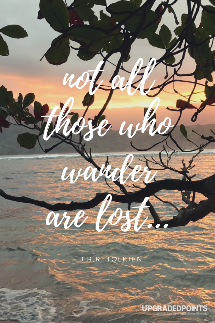 Upgraded Points, Best Travel Quotes - Not All Those Who Wander Are Lost
