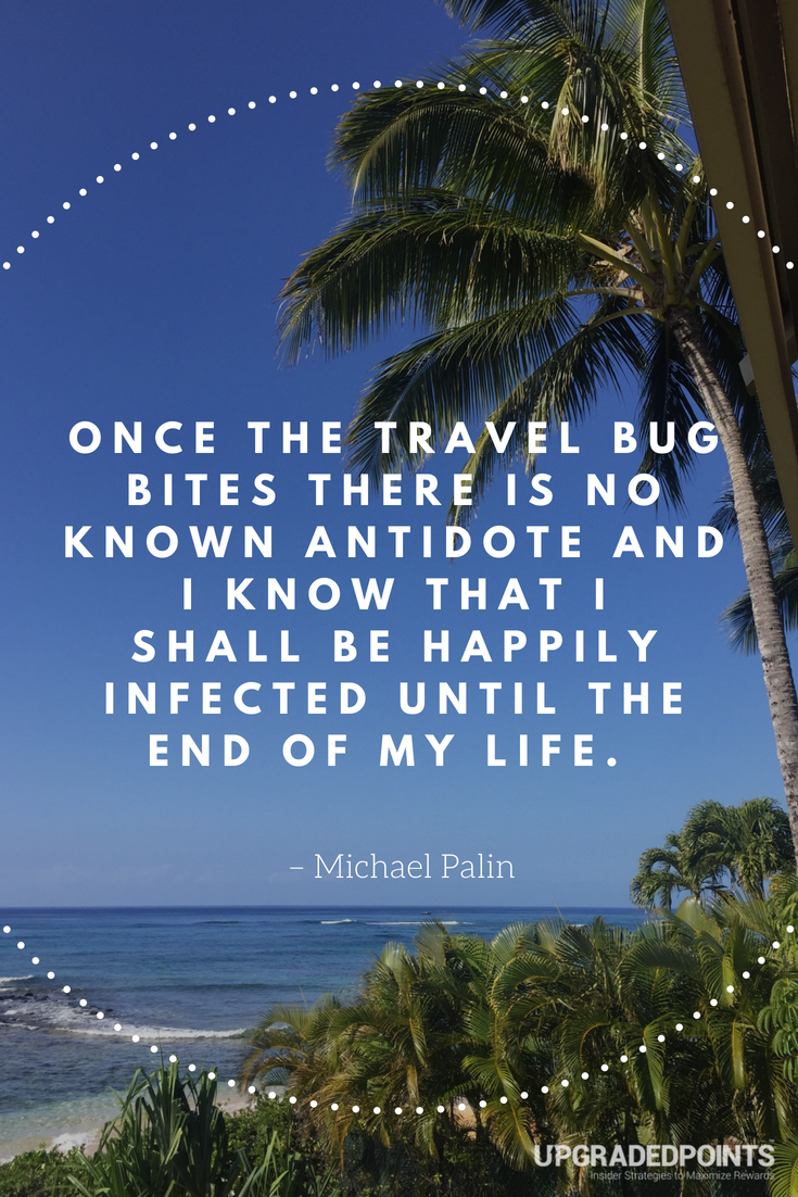 Upgraded Points, Best Travel Quotes - Once The Travel Bug Bites