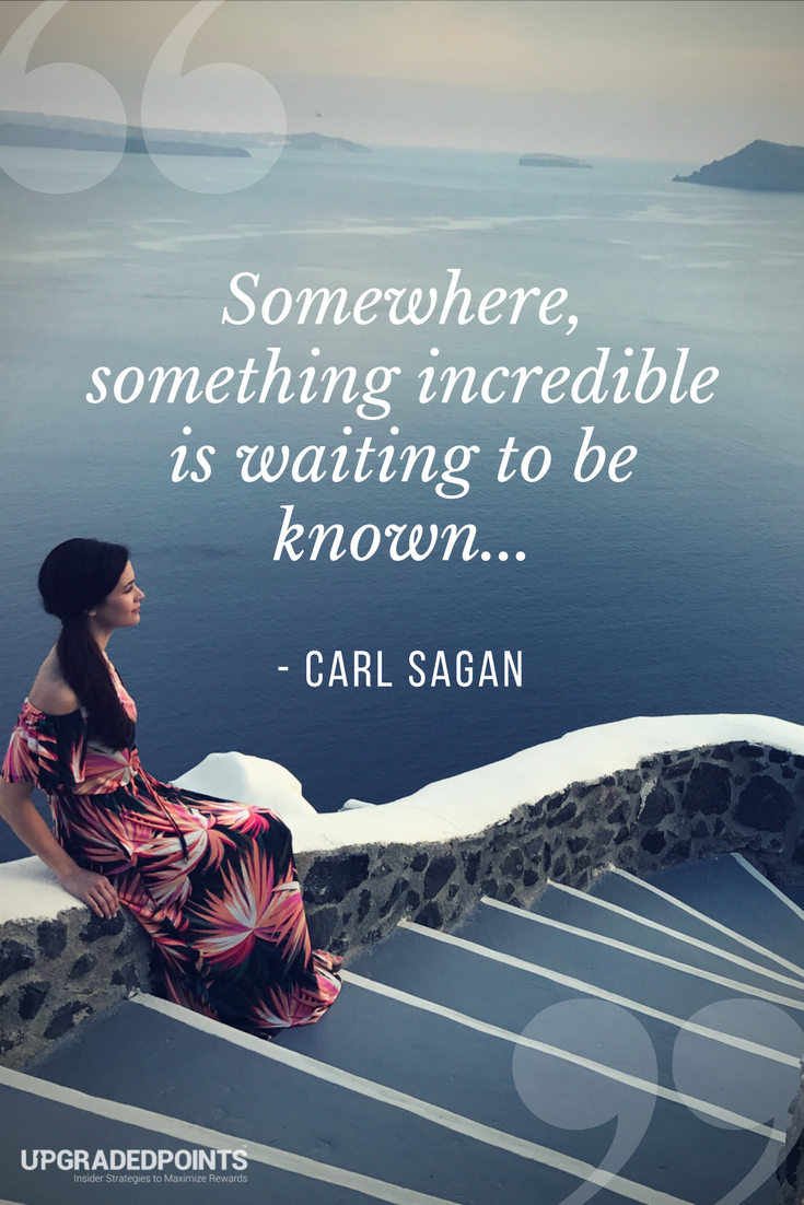 Upgraded Points, Best Travel Quotes - Somewhere, Something Incredible Is Waiting To Be Known