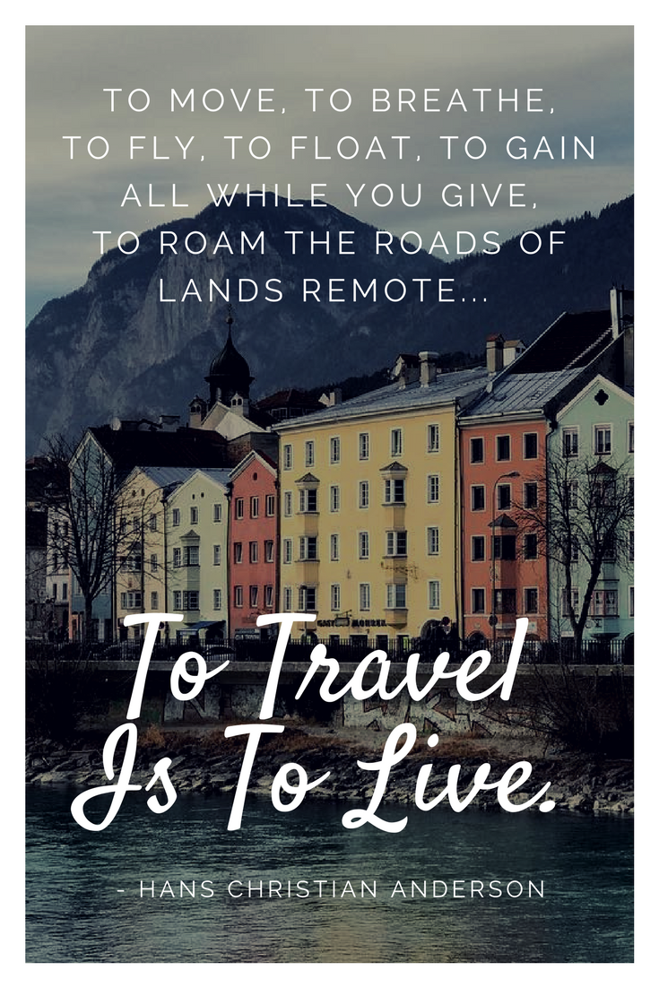 Upgraded Points, Best Travel Quotes - To Travel is to Live.