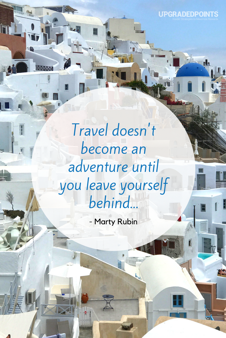 Upgraded Points, Best Travel Quotes - Travel Doesn't Become An Adventure