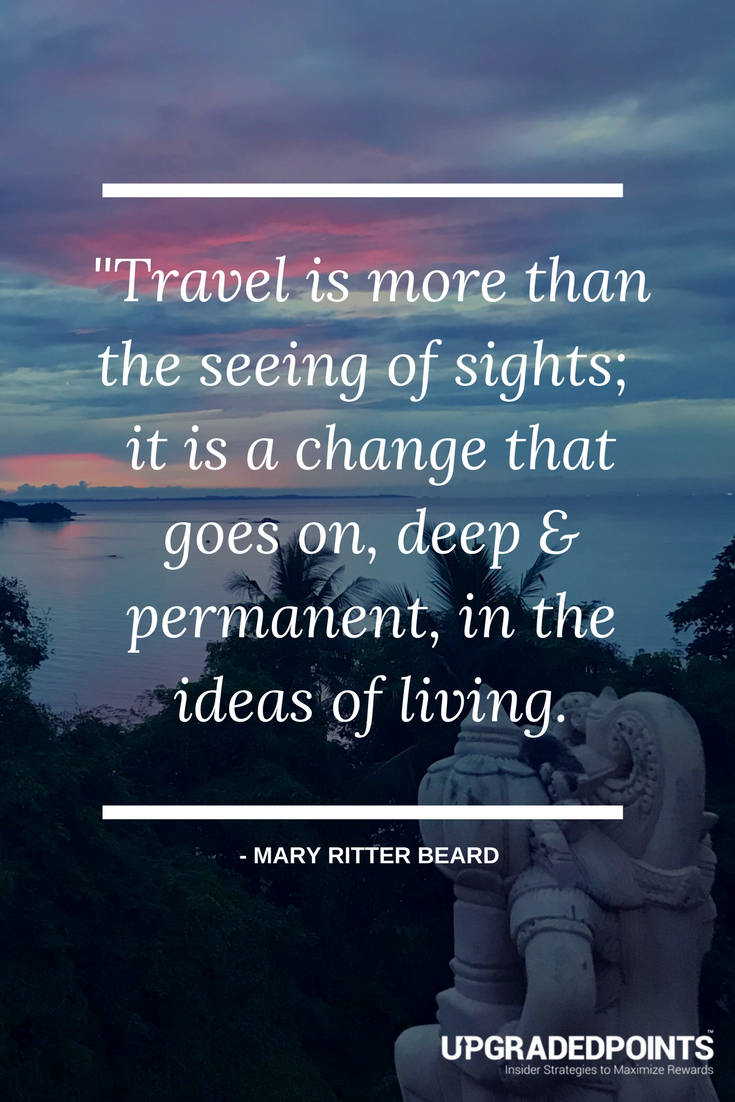 Upgraded Points, Best Travel Quotes - Travel is More Than The Seeing of Sights