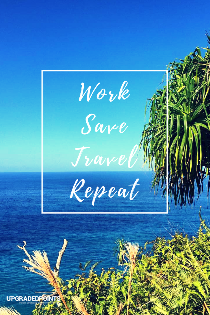 Upgraded Points, Best Travel Quotes - Work, Save, Travel, Repeat