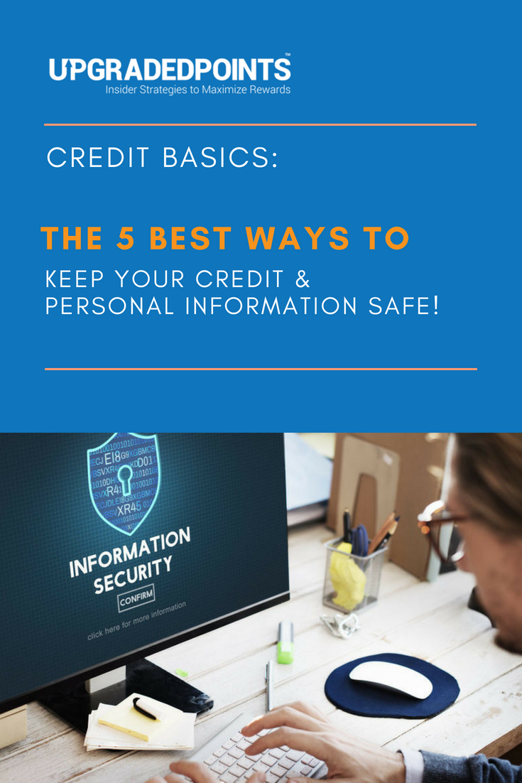 Credit Basics: 5 Best Ways To Keep Your Credit & Personal Information Safe