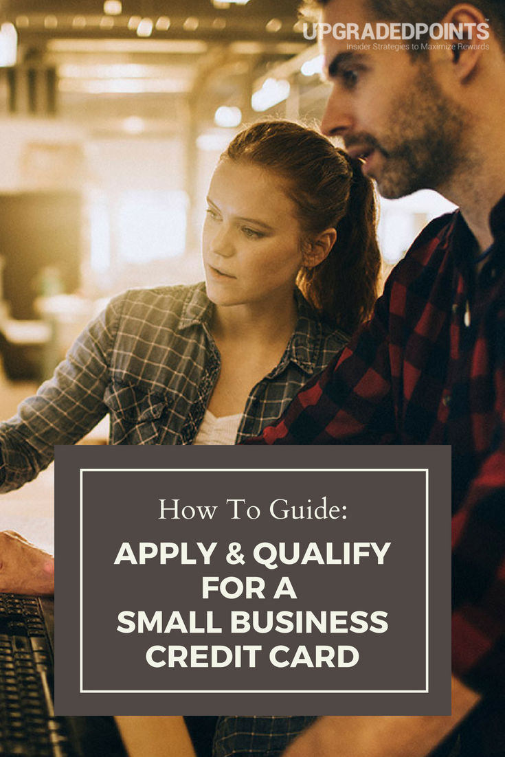 How To Apply And Qualify For A Small Business Credit Card 2019