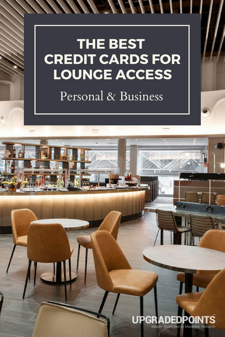 The Best Business & Personal Credit Cards for Lounge Access [2018]