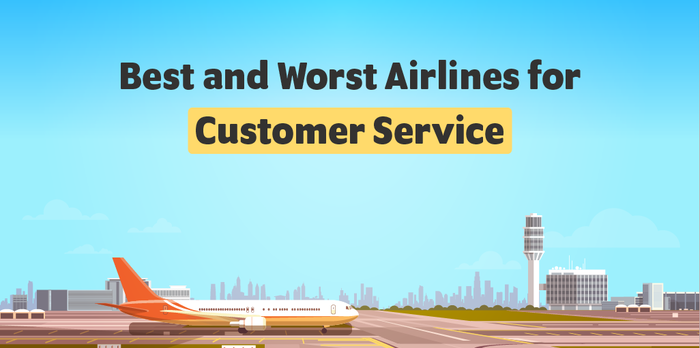Best and Worst Airlines for Customer Service